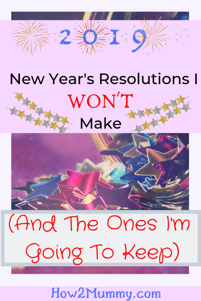 Come and read how can you make the Classic New Year's Resolutions the ones you can keep in the New Year, #2019! #wellbeing #resolutions #NewYear